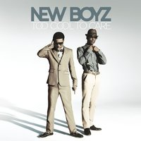 Too Cool To Care — New Boyz