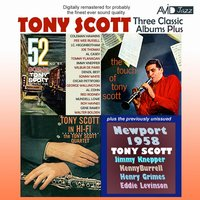 Three Classic Albums Plus (52nd St Scene / Tony Scott in Hi-Fi / The Touch of Tony Scott) — Tony Scott