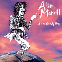 At The Candy Shop — Alan Merrill