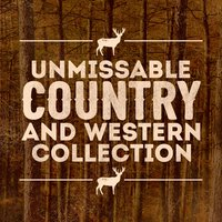 Unmissable Country and Western Collection — сборник