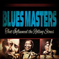 Blues Masters That Influenced the Rolling Stones — сборник