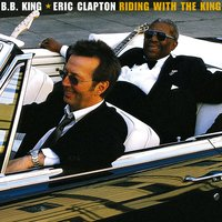 Riding With The King — Eric Clapton, B.B. King