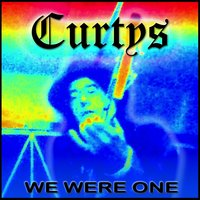 We Were One — Curtys