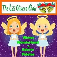Winter Wonderland — The Lili Olivero Choir