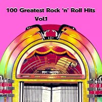 100 Greatest Rock'n' Roll Hits, Vol. 1 — сборник