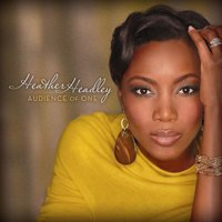 Audience Of One — Heather Headley