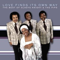 The Best of Gladys Knight & The Pips: Love Finds Its Own Way — Gladys Knight & The Pips