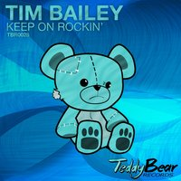 Keep On Rockin' — Tim Bailey