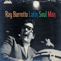 The Latin Soul Man — Ray Barretto