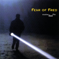 Another Bad Day — Fear of Fred