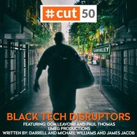Cut 50 (Cause We Ain't Getting It Right) — Michael Williams, Paul Thomas, Darrell Williams, James Jacob, Don Leavonii, Black Tech Disruptors
