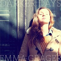 Darker Days — Emma Grager