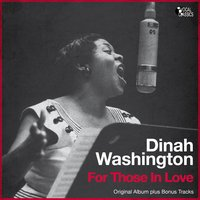 For Those in Love — Dinah Washington
