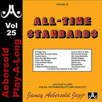 All Time Standards - Volume 25 — Hal Galper, Steve Gilmore, Bill Goodwin, Jamey Aebersold Play-A-Long