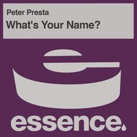 What's Your Name? — Peter Presta