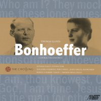 Thomas Lloyd: Bonhoeffer — The Crossing, Thomas Lloyd, Donald Nally