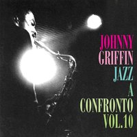 Jazz a confronto, Vol. 10 — Johnny Griffin, Franco D'Andrea