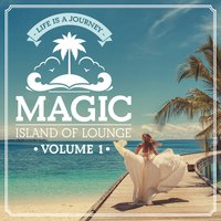 Magic Island Of Lounge, Vol. 1 — сборник