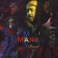 In Texas Live — Mark May Band