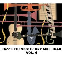 Jazz Legends: Gerry Mulligan, Vol. 4 — Gerry Mulligan