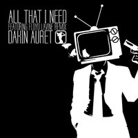 All That I Need — Dakin Auret
