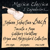Bach: Toccata e Fuga, Goldberg Variations, Organ and Harpsichord Collection — Иоганн Себастьян Бах, Silvio Celeghin, Joel Spiegelman, Franco Castelli
