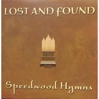 Speedwood Hymns — Lost and Found