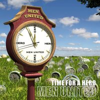 Time for a Hero — Men United