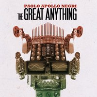 The Great Anything — Paolo Apollo Negri