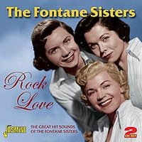 Rock Love — The Fontane Sisters