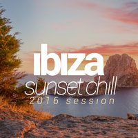 Ibiza Sunset Chill 2016 Session — сборник