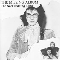 The Missing Album — The Noel Redding Band