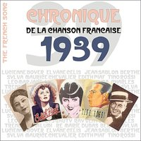 The French Song - Chronique de la Chanson Française (1939), Vol. 16 — сборник