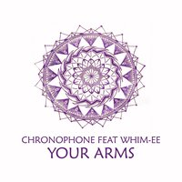 Your Arms — Chronophone