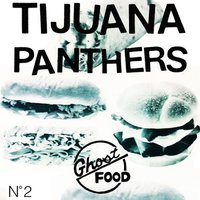 Ghost Food — Tijuana Panthers