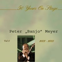 "50 Years On Stage, Vol.4 — Peter ""Banjo"" Meyer"