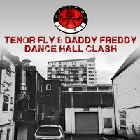 Dance Hall Clash — Tenor Fly, Daddy Freddy, Tenor Fly, Daddy Freddy