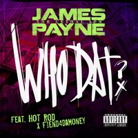 Who Dat — Hot Rod, James Payne Lethal, Fiend4damoney