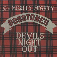 Devil's Night Out — The Mighty Mighty Bosstones
