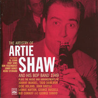 The Artistry of Artie Shaw and His Bop Band, 1949 — Artie Shaw, Al Cohn, Jimmy Raney, Zoot Sims, Don Fagerquist, Herb Steward