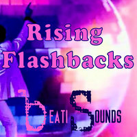 Rising Flashbacks - Single — Beati Sounds