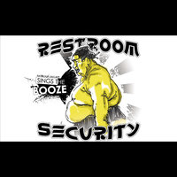 Sings the Booze — Restroom Security