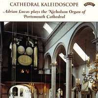Cathedral Kaleidoscope - The Organ of Portsmouth Cathedral — Adrian Lucas