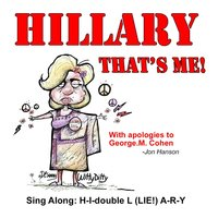 Hillary That's Me! (H-I-Double-L 'lie' a-R-Y Spells Hillary) — Hillary