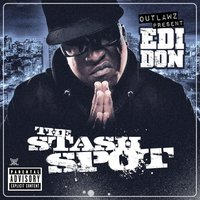 Outlawz Present: The Stash Spot — Outlawz, Edi Don