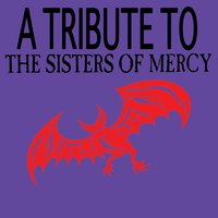 A Tribute To The Sisters Of Mercy — Various Artists - The Sisters Of Mercy Tribute