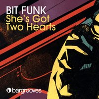 She's Got Two Hearts — Bit Funk