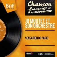 Sensation de Paris — Jo Moutet Et Son Orchestre