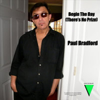 Begin the Day (There's No Prize) — Paul Bradford