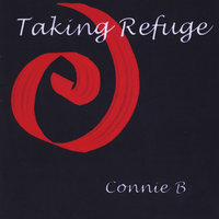 Taking Refuge — Connie B
